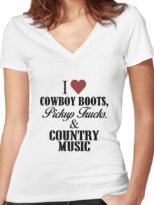 I love Cowboy Boots, Pickup Trucks & Country Music Women's Fitted V-Neck T-Shirt