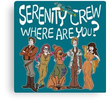 Serenity Crew, Where Are You Canvas Print