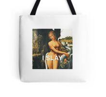 i...Slay Tote Bag