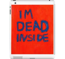 IM DEAD INSIDE iPad Case/Skin