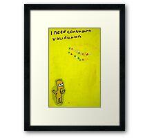 validate me  Framed Print