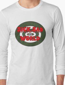 Sick, Sad World Long Sleeve T-Shirt