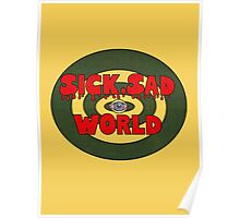 Sick, Sad World Poster