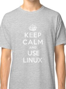 Keep Calm and You Linux T-Shirt Classic T-Shirt