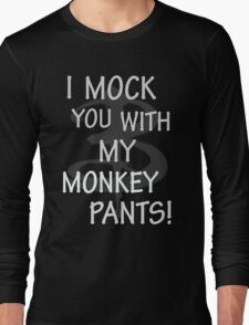 I Mock You…. Long Sleeve T-Shirt
