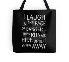 I laugh in the face of danger Tote Bag