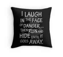 I laugh in the face of danger Throw Pillow