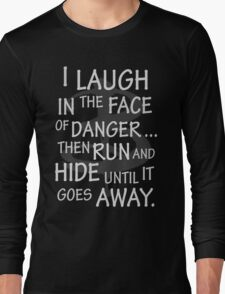 I laugh in the face of danger Long Sleeve T-Shirt