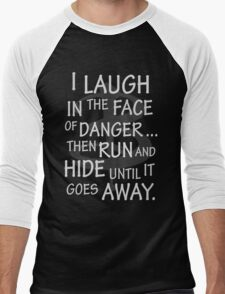 I laugh in the face of danger Men's Baseball ¾ T-Shirt