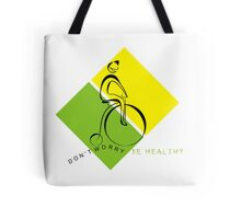 DO NOT WORRY, BE HEALTHY Tote Bag