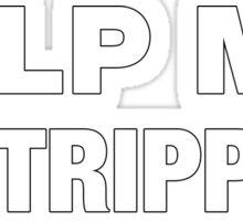 Help me, I'm tripping Sticker