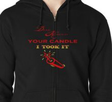 I Took The Candle Zipped Hoodie