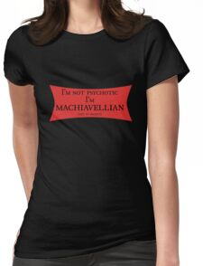 I'm Not Psychotic... Womens Fitted T-Shirt