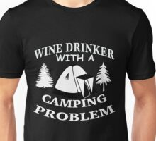 Wine Drinker With A Camping Problem Unisex T-Shirt