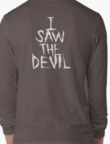 I SAW THE DEVIL Long Sleeve T-Shirt