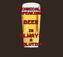 Beer is always a solution! Unisex T-Shirt