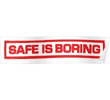 SAFE IS BORING Poster
