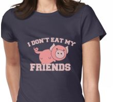I don't eat my friends vegan saying Womens Fitted T-Shirt