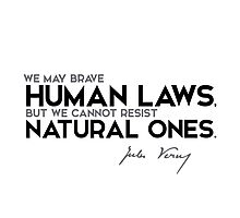 human laws, natural laws - jules verne Photographic Print
