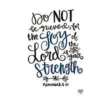 Nehemiah 8:10 Photographic Print