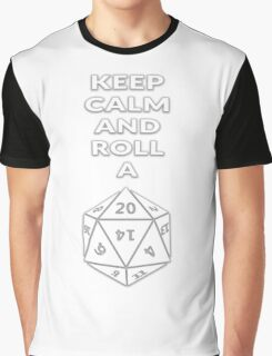 Keep calm and roll a d20 Graphic T-Shirt