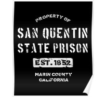 Property of San Quentin State Prison Poster