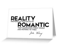 reality is romantic - jules verne Greeting Card