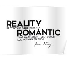 reality is romantic - jules verne Poster