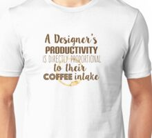 Design and coffee are directly proportional Unisex T-Shirt