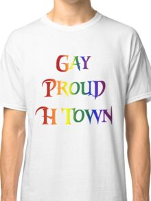 Gay Pride H Town Classic T-Shirt