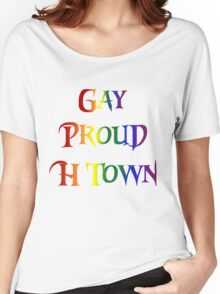 Gay Pride H Town Women's Relaxed Fit T-Shirt