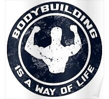 Bodybuilding Is A Way Of Life Poster