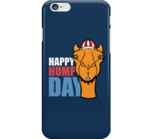 Hump Day - Wednesday iPhone Case/Skin
