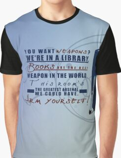Books are the best weapon in the world Graphic T-Shirt