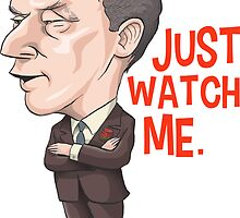 Pierre Trudeau, Just Watch Me by MacKaycartoons