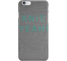 Knit, yeah! iPhone Case/Skin