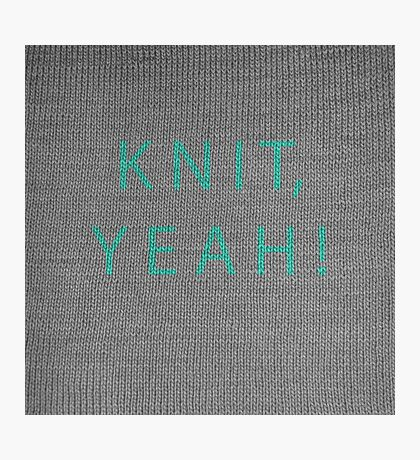 Knit, yeah! Photographic Print