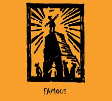 Famous, or nearly famous? Unisex T-Shirt