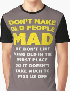 DON'T MAKE OLD PEOPLE MAD Graphic T-Shirt