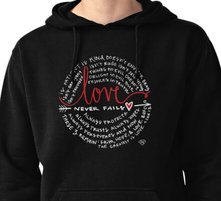 Love Never Fails Pullover Hoodie