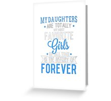 MY DAUGHTERS... Greeting Card