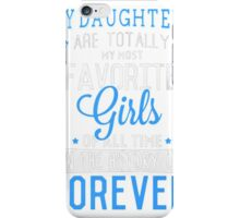 MY DAUGHTERS... iPhone Case/Skin
