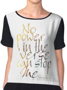 No Power in the 'Verse can stop Me, Browncoats Forever Chiffon Top