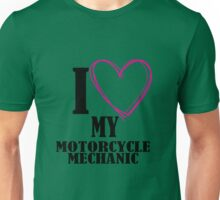 I love my Motorcycle Mechanic Unisex T-Shirt