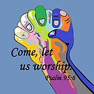 Come Let us Worship by EloiseArt