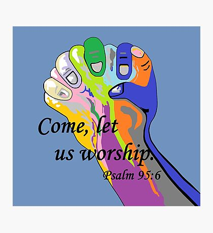 Come Let us Worship Photographic Print
