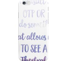 Don't Insult My OTP or I'll Do Something That Allows Me To See A Thestral - Harry Potter Joke iPhone Case/Skin