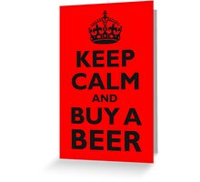 KEEP CALM, BUY A BEER, ON RED, UK, GB Greeting Card