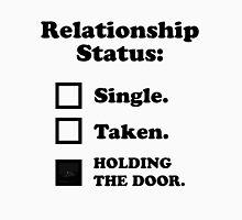 Relationship Status - Holding The Door. HODOR Unisex T-Shirt