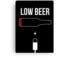 Low Beer Funny beers T-shirt drunkard comic slogan Canvas Print